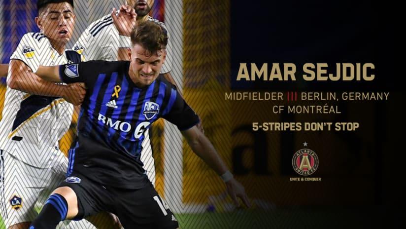 Atlanta United acquires Amar Sejdic from CF Montreal