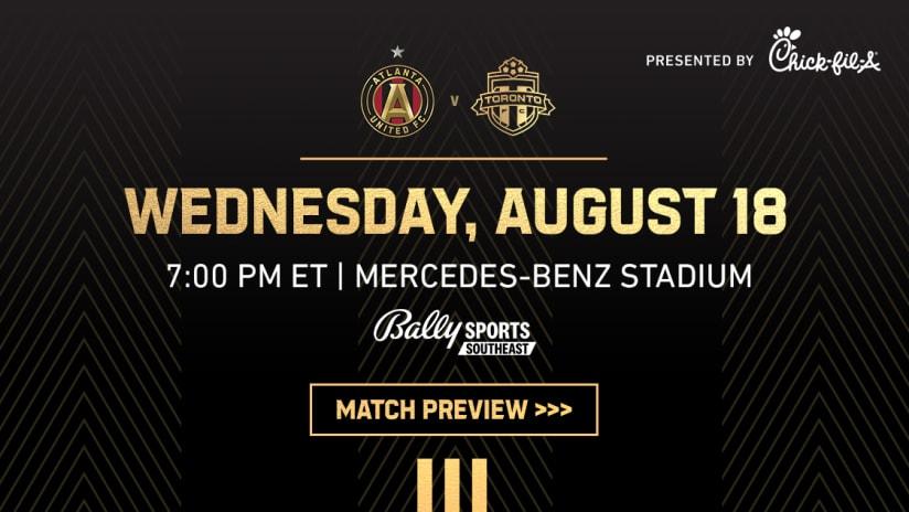 Match Preview: Atlanta United vs. Toronto FC Wednesday, August 18, 2021 Mercedes-Benz Stadium Bally Sports Southeast