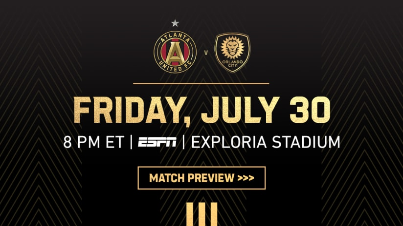 Match Preview Atlanta United at Orlando City Saturday July 30, 2021