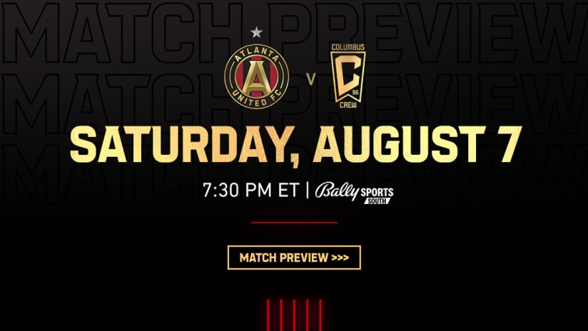 Match Preview Atlanta Untied at Columbus Crew Saturday, August 7, 2021