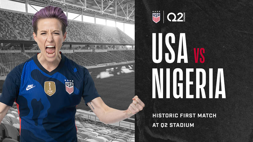 Historic First-Ever Match at Q2 Stadium Will Feature U.S. Women's National Team Vs. Nigeria on Wednesday, June 16th