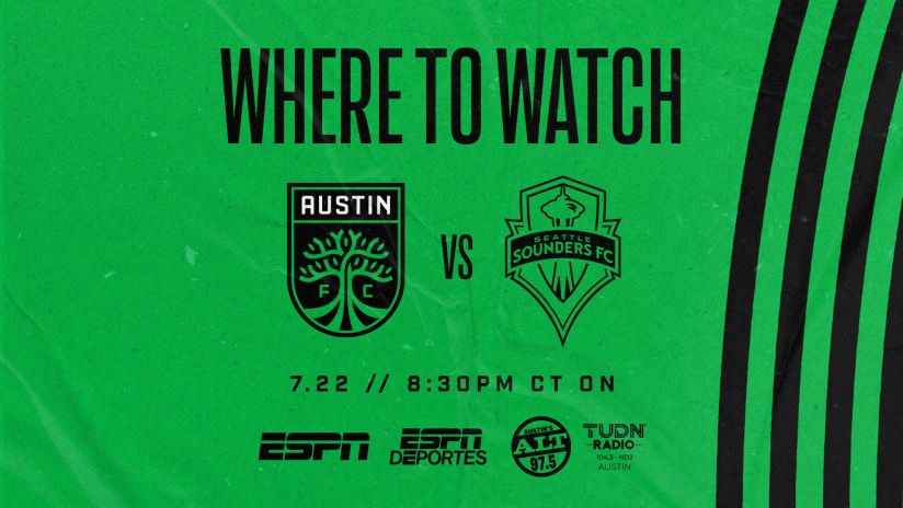 Where to Watch: Austin FC vs. Seattle Sounders FC | July 22, 2021