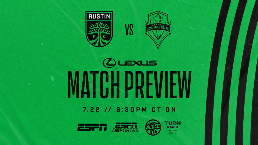 Match Preview Presented by Lexus: Austin FC vs. Seattle Sounders FC | July 22, 2021