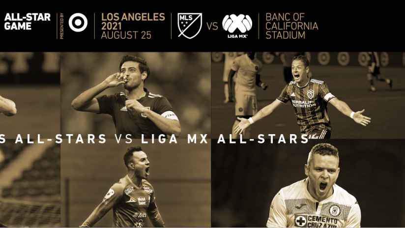It's MLS vs. Liga MX: The 2021 MLS All-Star Game presented by Target Set for August 25th in Los Angeles