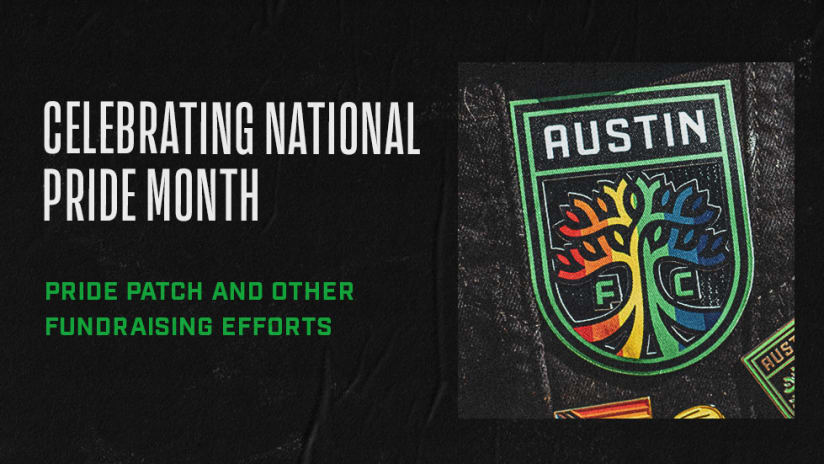 Austin FC Announces Pride Patch and Other Fundraising Efforts to Celebrate National Pride Month