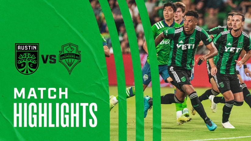 HIGHLIGHTS: Austin FC vs. Seattle Sounders FC | July 22, 2021