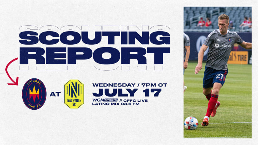 Scouting Report | Fire take unbeaten run on the road to Nashville SC