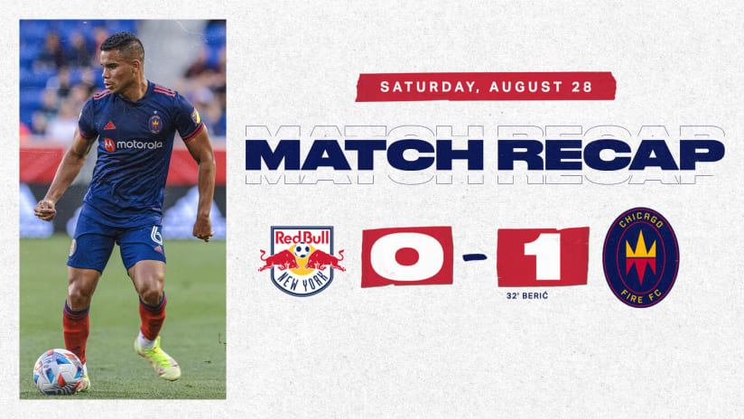 Chicago Fire FC Defeats New York Red Bulls 1-0 at Red Bull Arena