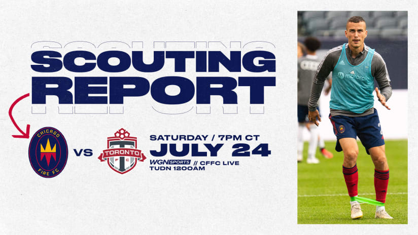 Scouting Report | Fire round out double match week at home vs. Toronto FC