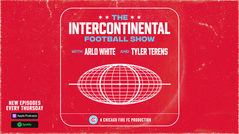 The Intercontinental Football Show | Arlo White and Tyler Terens break down the Fire's recent road trip and discuss the early standouts of the Premier League season