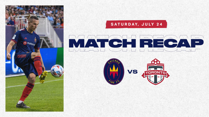Chicago Fire FC Falls 2-1 to Toronto FC at Soldier Field