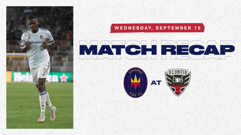 Chicago Fire FC Lose 3-0 to D.C. United at Audi Field