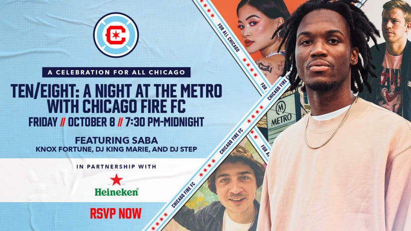 """Chicago Fire FC Adds Knox Fortune, DJ King Marie, DJ Step to Lineup for """"Ten/Eight: A Night at the Metro with Chicago Fire FC in Partnership with Heineken"""""""