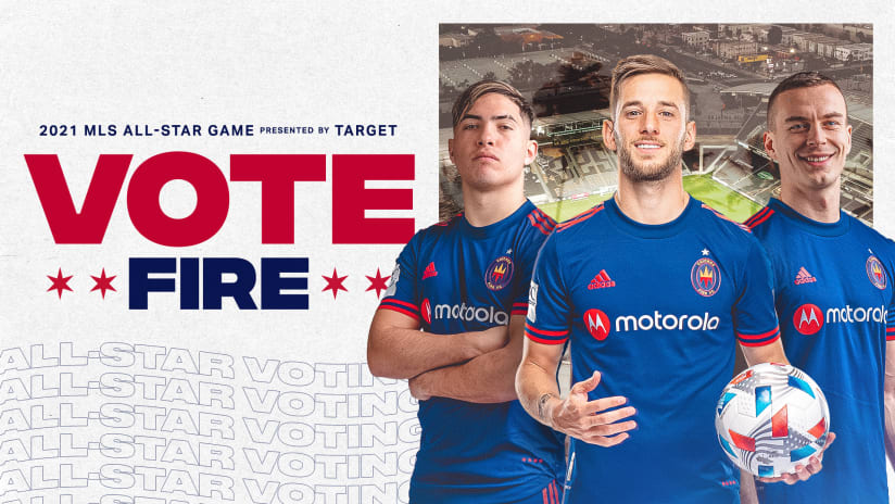 Vote to send Chicago Fire FC players to the 2021 MLS All-Star Game
