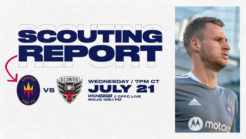 Scouting Report | Fire return home for D.C. United visit Wednesday at Soldier Field