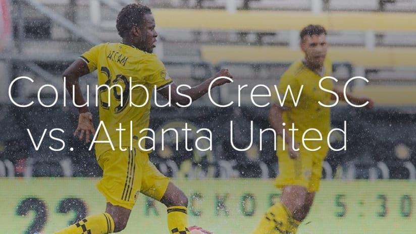 PHOTOS: Columbus Crew SC vs. Atlanta United - June 18, 2019 - Columbus Crew SC vs. Atlanta United
