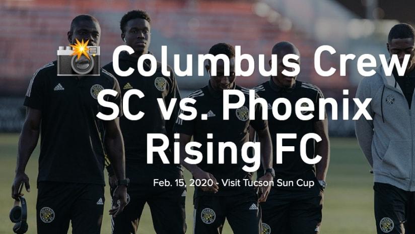 PHOTOS   Views from a full 90 in the desert - Columbus Crew SC vs. Phoenix Rising FC