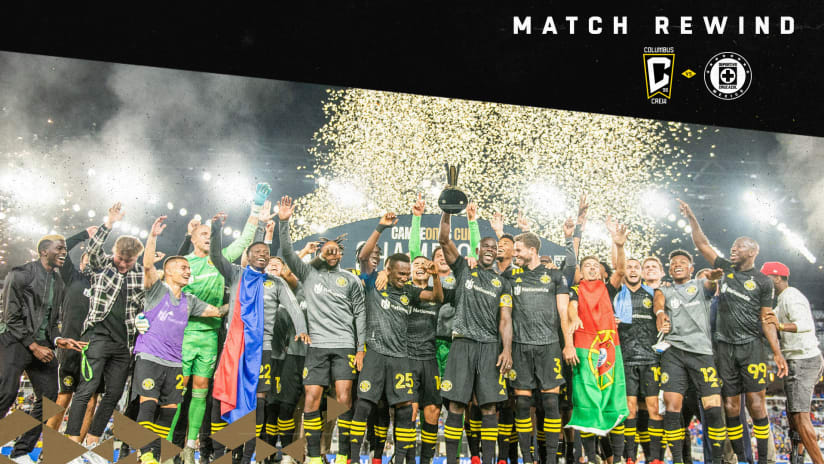HIGHLIGHTS   Crew wins first international trophy with 2-0 victory over Cruz Azul in 2021 Campeones Cup at Lower.com Field