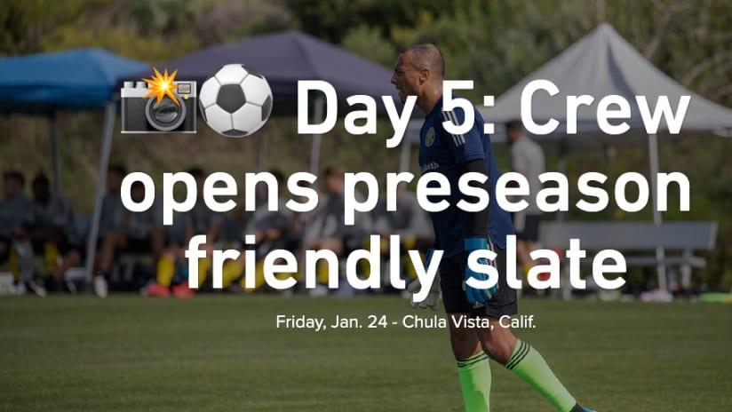 PHOTOS | Crew faces USL League Two side Ventura County Fusion in preseason - Day 5: Crew opens preseason friendly slate