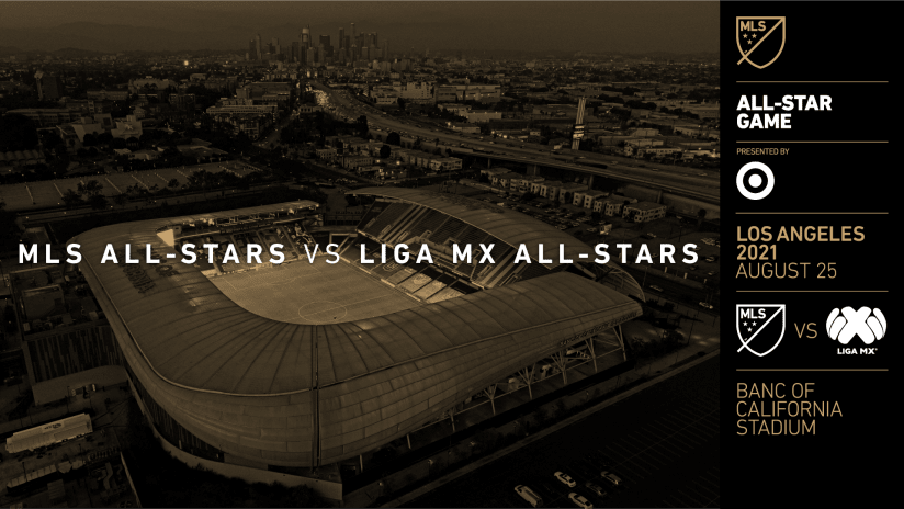 MLS All-Stars to Face LIGA MX in 2021 MLS All-Star Game presented by Target on Aug. 25