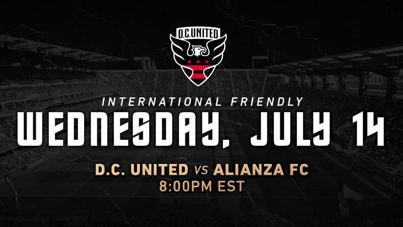 D.C. United to play Alianza FC Wednesday, July 14