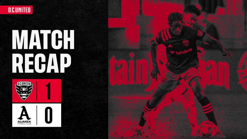 Match Recap | D.C. United vs. Alianza FC