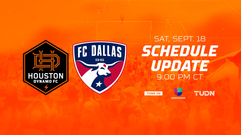 Houston Dynamo FC match against FC Dallas on Sept. 18 moved to 9 p.m. CT