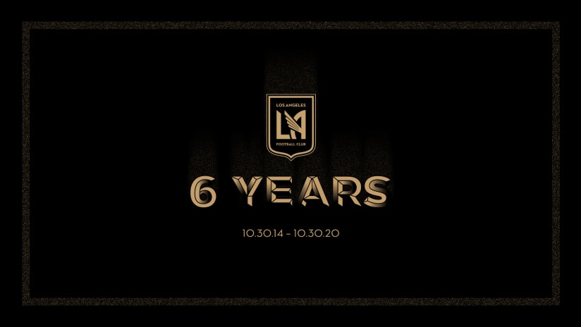 LAFC Turns 6 And Is Still Making History