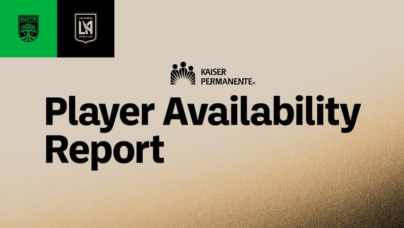 Player Availability Report | LAFC at Austin FC 9/15/21