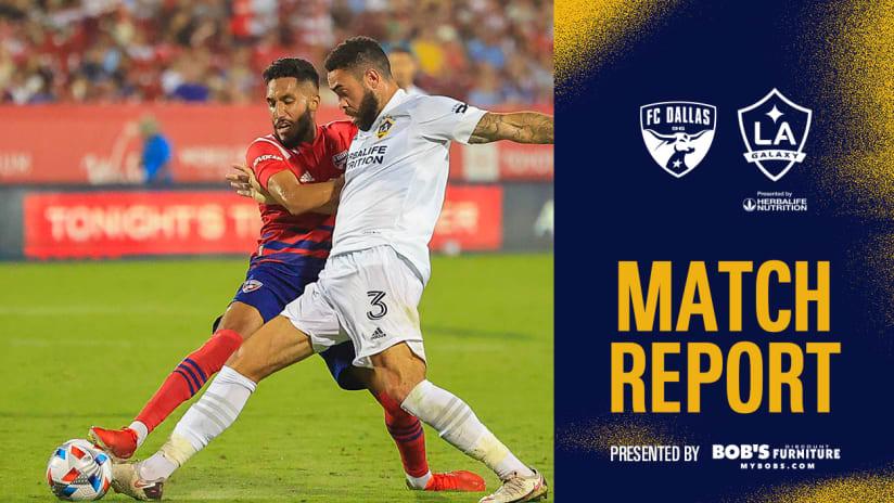 Match Report presented by Bob's Discount Furniture: FC Dallas vs. LA Galaxy | July 24, 2021