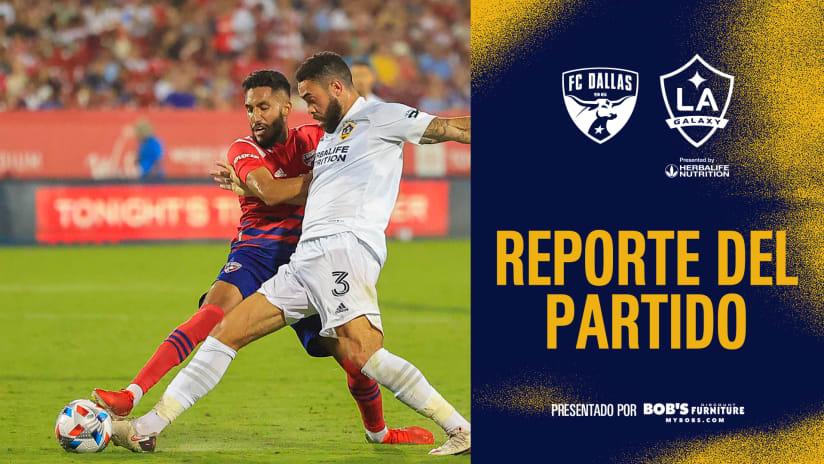 Reporte del Partido presentado por Bob's Discount Furniture: FC Dallas vs. LA Galaxy | 24 de julio de 2021