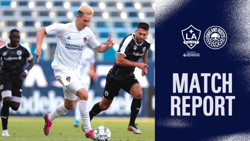 Match Report: LA Galaxy vs. Oakland Roots SC | July 25, 2021