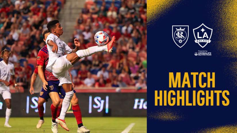 HIGHLIGHTS: Real Salt Lake vs. LA Galaxy | July 21, 2021