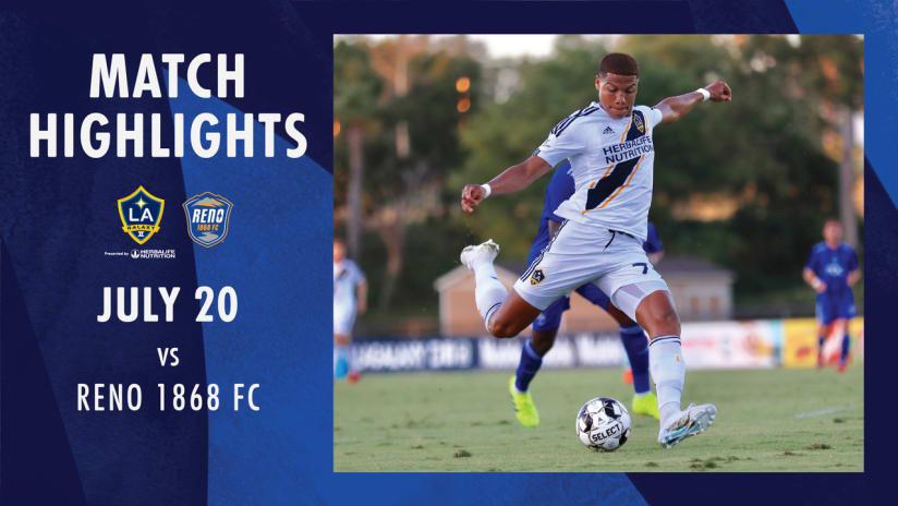 HIGHLIGHTS: LA Galaxy II vs. Reno 1868 FC   July 20, 2019