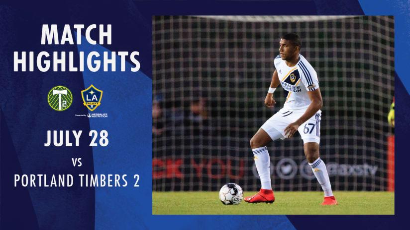 HIGHLIGHTS: LA Galaxy II vs. Portland Timbers 2   July 28, 2019