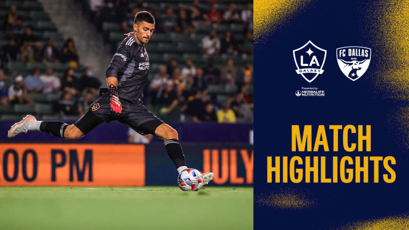 HIGHLIGHTS: LA Galaxy vs. FC Dallas | July 07, 2021