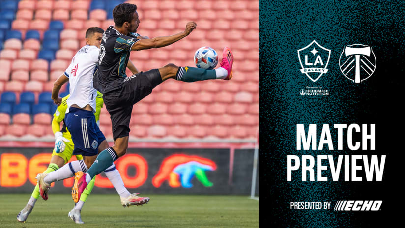 Match Preview presented by ECHO Outdoor Power: LA Galaxy vs. Portland Timbers   July 30, 2021