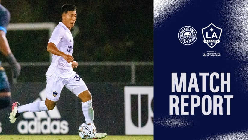 Match Report: Oakland Roots SC vs. LA Galaxy II | September 18, 2021
