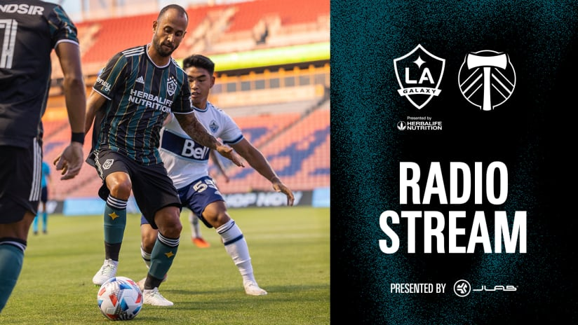 Radio Stream presented by JLab: LA Galaxy vs. Portland Timbers   July 30, 2021