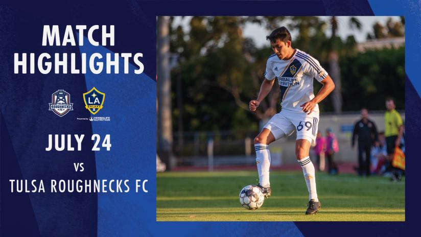 HIGHLIGHTS: LA Galaxy II vs. Tulsa Roughnecks FC   July 24, 2019