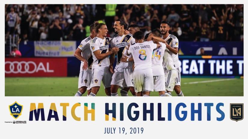 HIGHLIGHTS: LA Galaxy vs. LAFC   July 19, 2019