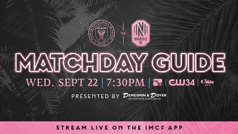 Matchday Guide: Inter Miami CF vs. Nashville SC