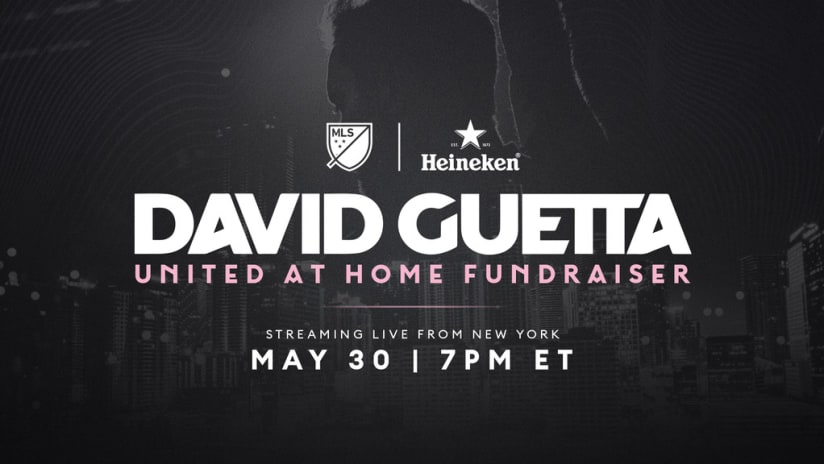 """MLS and HEINEKEN® to Present David Guetta's Second """"United At Home"""" Charity Livestream Event"""