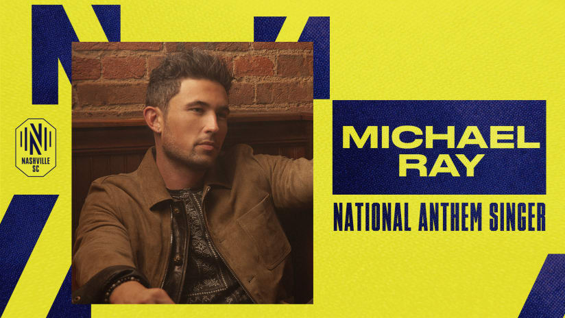 Nashville-based Recording Artist Michael Ray to Sing National Anthem at Nashville SC Match on Sunday, May 23