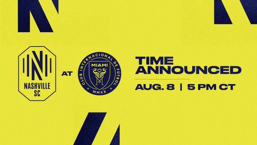 Nashville Soccer Club Announces Time Change in Away Match Against Inter Miami CF
