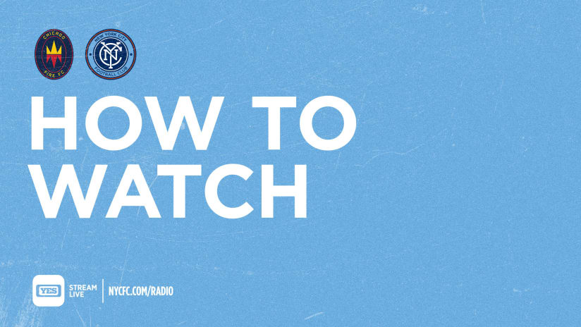 How to Watch & Listen to Chicago Fire vs. NYCFC