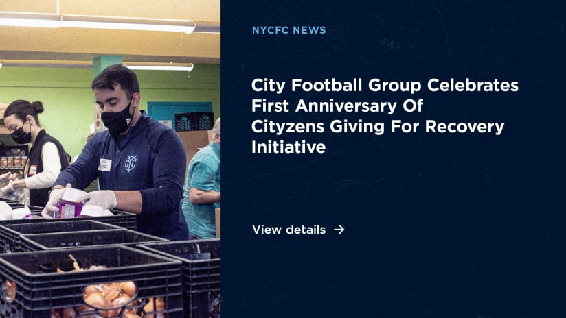 City Football Group Celebrates First Anniversary Of Cityzens Giving For Recovery Initiative