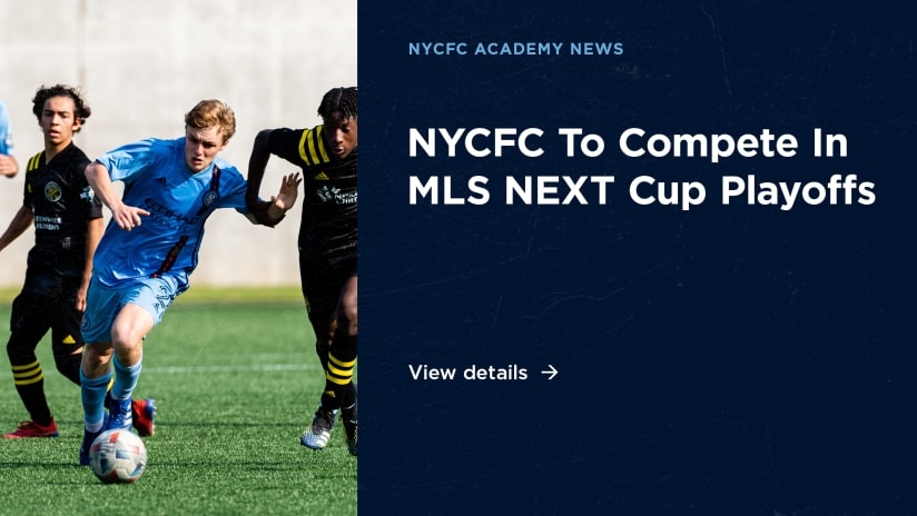 NYCFC Academy to Participate in MLS Next Cup Playoffs