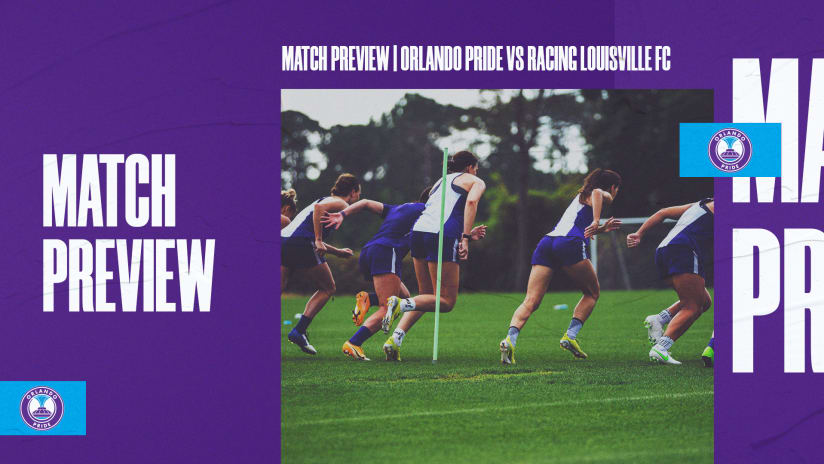 Match Preview | Orlando Pride Open 2021 NWSL Challenge Cup at Racing Louisville