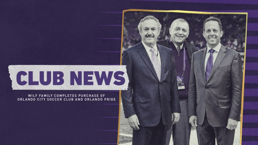 Wilf Family Completes Purchase of Orlando City Soccer Club and Orlando Pride